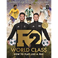 F2: World Class: Brand New International Skills from the Bestselling YouTube Footballers!