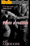 Ponte de rodillas: Un oscuro romance en Nueva York, Primera parte.