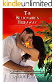 The Billionaire's Hideaway (The Tycoons Book 13)
