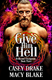 Give Him Hell: Hellhound Champions Book Three (English Edition)