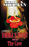 Emma's Rose: A Zombie Tale: Book 1:  The Cave