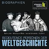 Bedeutende Personen der Weltgeschichte: Martin Luther / Katharina von Medici / Iwan der Schreckliche / Elisabeth I.
