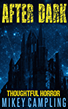 After Dark (Thoughtful Horror Book 1)