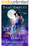 A New Witch in Town (Maybe Two) (A Modern Tale about the Witches of Springsville Book 1)