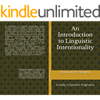 An Introduction to Linguistic Intentionality: A Study in Systemic Pragmatics (English Edition)