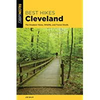 Best Hikes Cleveland: The Greatest Views, Wildlife, and Forest Strolls (Best Hikes Near Series)