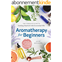 Aromatherapy for Beginners: The Complete Guide to Getting Started with Essential Oils (English Edition)