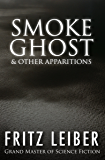 Smoke Ghost: & Other Apparitions