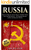 Russia: History of Russia: Kievan Rus to Vladimir Putin, Tsars and Revolutions - All Shaping Russian Culture and Russian History