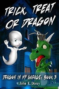 Trick, Treat or Dragon (Dragon In My Garage Book 3)