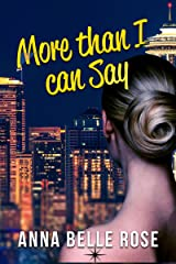More Than I Can Say Kindle Edition