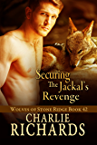 Securing the Jackal's Revenge (Wolves of Stone Ridge Book 42) (English Edition)