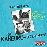 Die Känguru-Offenbarung: Live und ungekürzt