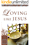 Loving Like Jesus (Women of the Word Bible Study Series)