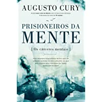 Prisioneiros da Mente. Os Cárceres Mentais