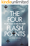 The Four Flashpoints: How Asia Goes to War