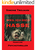 Weil ich dich hasse (German Edition)