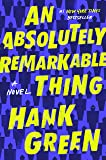 An Absolutely Remarkable Thing: A Novel (The Carls)