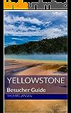 Yellowstone: Besucher Guide