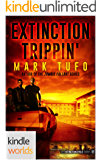 Extinction Cycle: Extinction Trippin' (Kindle Worlds Novella)