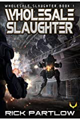 Wholesale Slaughter: (Wholesale Slaughter Book 1) Kindle Edition