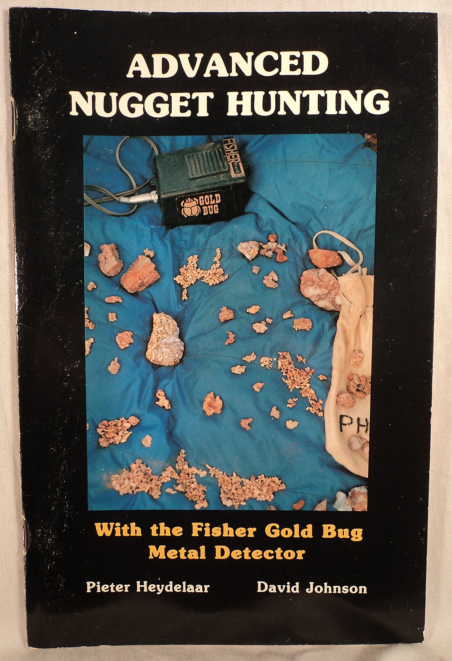 Advanced Nugget Hunting with the Fisher Gold Bug Metal Detector Paperback – January 1, 1996