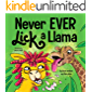 Never EVER Lick a Llama: A Funny, Rhyming Read Aloud Story Kid's Picture Book