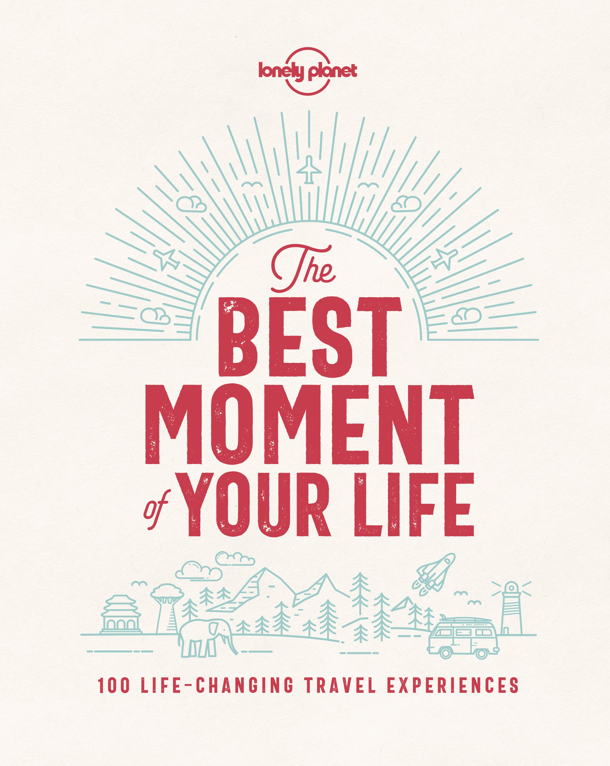 The Best Moment Of Your Life (Lonely Planet)