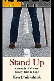 Stand Up: a memoir of disease, family, faith & hope (English Edition)