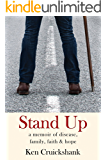 Stand Up: a memoir of disease, family, faith & hope (English Edition)
