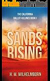 Sands Rising: The California Ballot Killings Book I