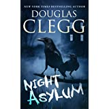 Night Asylum: Tales of Mystery and Horror (Douglas Clegg Short Story Collections)