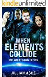 When Elements Collide (Wolfegang Series Book 3)