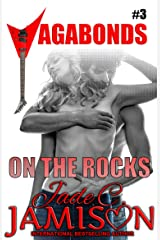 On the Rocks (New Adult, Steamy Romance): (Vagabonds Book 3: A Rockstar Romance Series) Kindle Edition