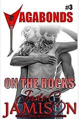On the Rocks: (Vagabonds Book 3: A Rockstar Romance Series) Kindle Edition