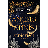 Angels Of Omnis: Addiction (Angels of Omnis, Book 1) (Guardians series) (English Edition)