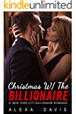 Christmas With The Billionaire - A Standalone Alpha Billionaire Holiday Romance