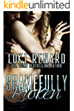 Shamefully Broken: A Dark Romance