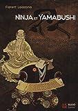 Ninja et Yamabushi : Guerriers et sorciers du Japon féodal