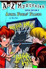 A to Z Mysteries Super Edition #9: April Fools' Fiasco Kindle Edition