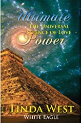 Ultimate Power: The Universal Science of Love Kindle Edition