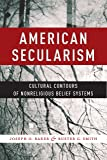 American Secularism: Cultural Contours of Nonreligious Belief Systems (Religion and Social Transformation)