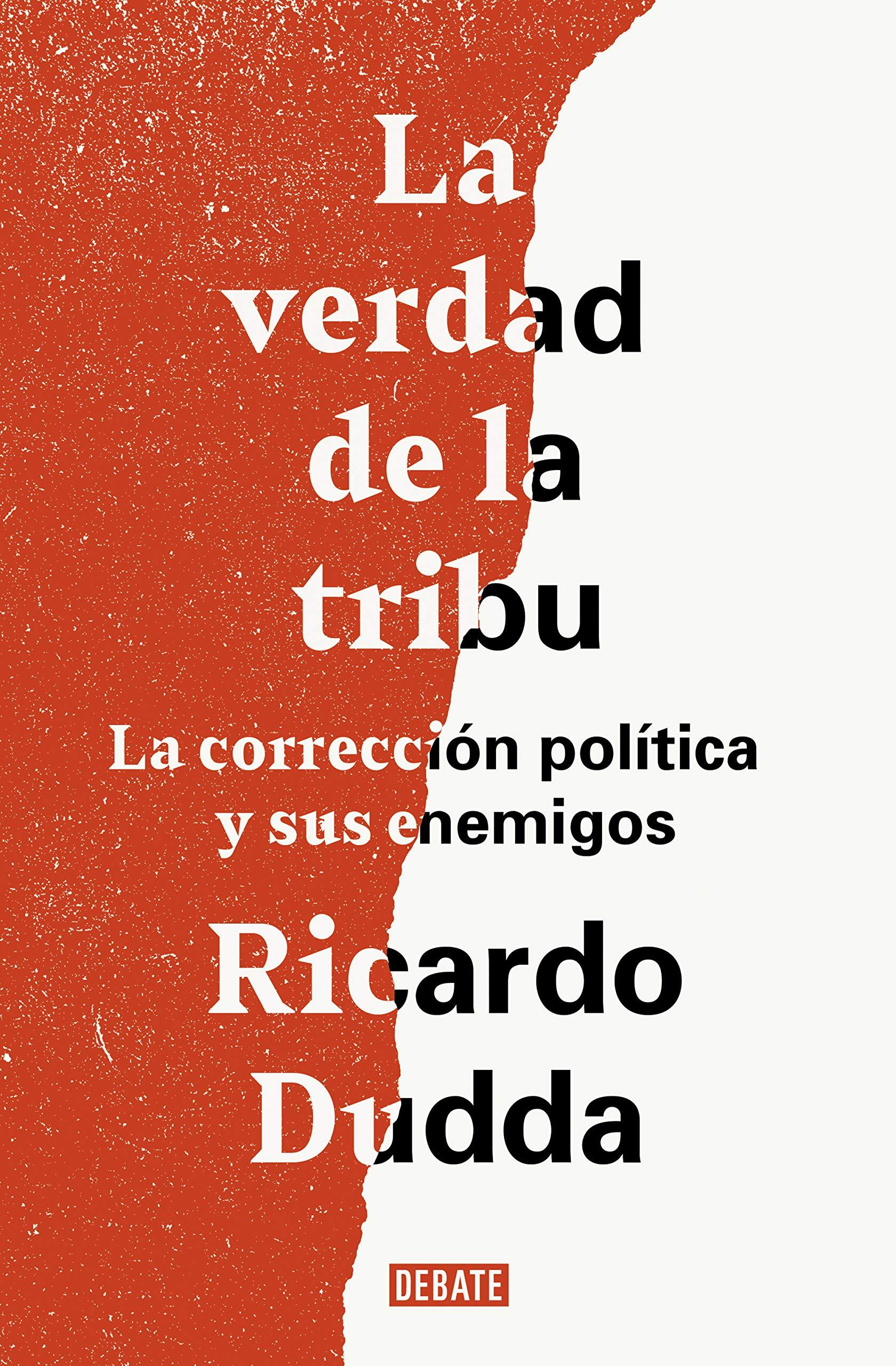 La verdad de la tribu: La corrección política y sus enemigos