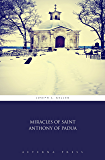 Miracles of Saint Anthony of Padua (Illustrated)