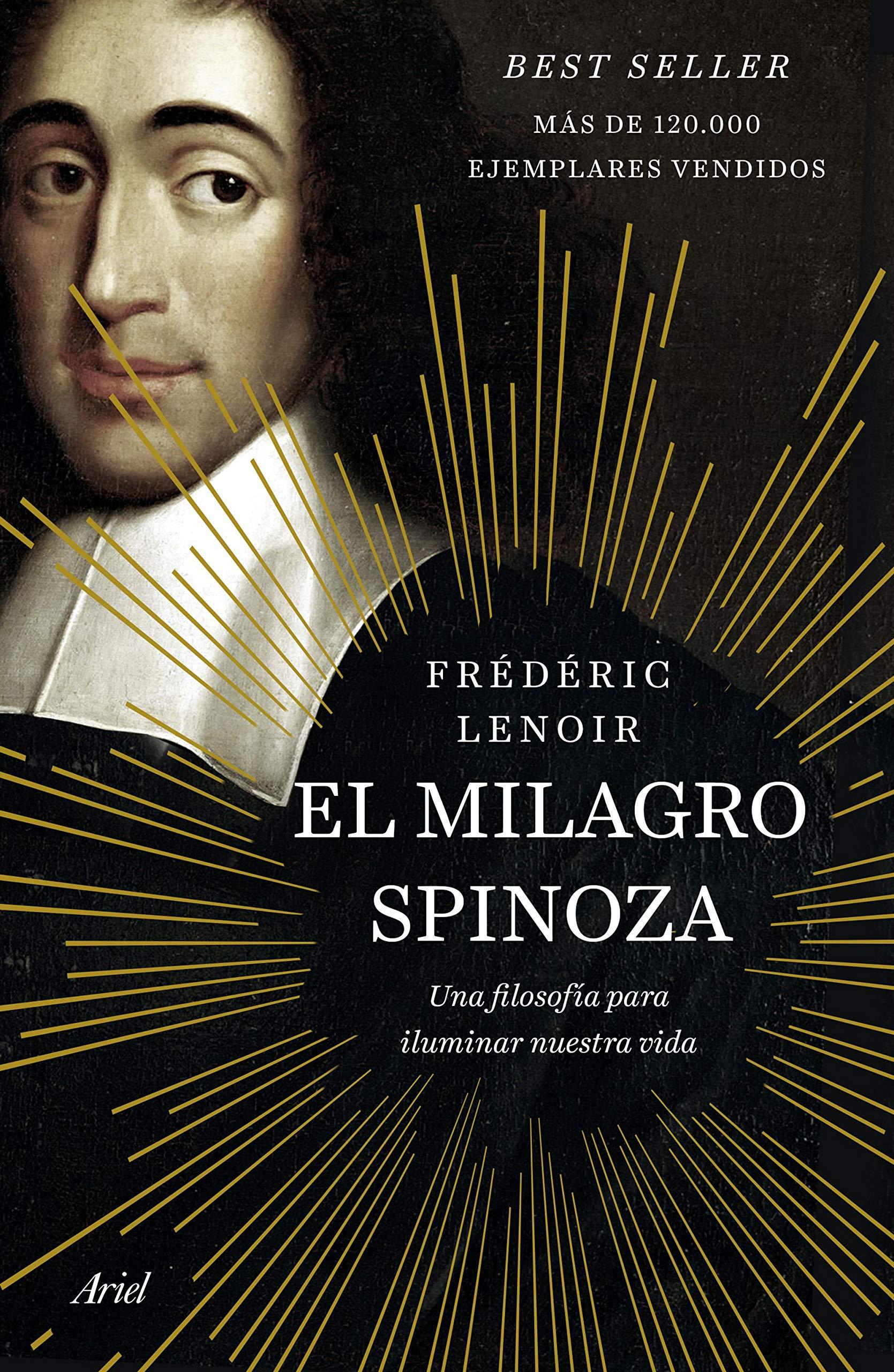 El milagro Spinoza: Una filosofía para iluminar nuestra vida por Frédéric Lenoir