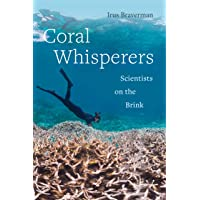 Coral Whisperers: Scientists on the Brink: 3
