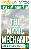 The Manic Mechanic (A Nick Williams Mystery Book 31)