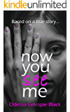 NOW YOU SEE ME - A Sexual Abuse Survivor's True Story