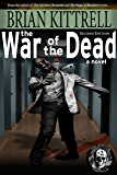 The War of the Dead: Andy's Story in the Times of the Living Dead (The Survivor Chronicles Second Edition)