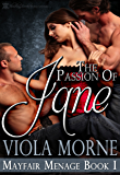 The Passion of Jane (Mayfair Menage Book 1)